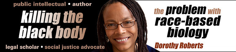 dorothy-roberts-race-based-medicine-speaker-wolfman-productions
